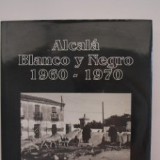 Livres d'occasion: ALCALÁ DE HENARES BLANCO Y NEGRO 1960-1970 - BALDOMERO PERDIGÓN PUEBLA. Lote 275282923