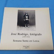 Libri di seconda mano: JOSÉ RODRIGO, FOTÓGRAFO (1837 - 1916) SEMANA SANTA EN LORCA. Lote 275478153