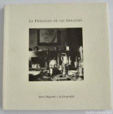 Livres d'occasion: CATÁLOGO EXPOSICIÓN. RENÉ MAGRITTE Y LA FOTOGRAFÍA. LA FIDELIDAD DE LAS IMÁGENES. CÓRDOBA, 2003. Lote 276480508