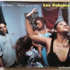 Libros de segunda mano: LES CUBAINS. SOUVENIRS IMAGINAIRES. Z. VALDES. R. VAN DER HILST. VENTS DE SABLE. EN FRANCÉS.. Lote 277023433