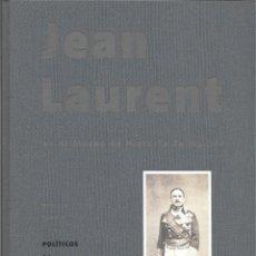 Libros de segunda mano: JEAN LAURENT EN EL MUSEO DE HISTORIA DE MADRID. RETRATOS. TOMO IV. POLÍTICOS. I. A-L. II. M-Z.. Lote 277529258