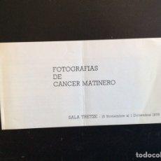 Libros de segunda mano: FOLLETO EXPOSICIÓN FOTOGRAFÍAS DE CANCER MATINERO 1979. Lote 277612043