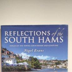 Libros de segunda mano: REFLECTIONS OF THE SOUTH HAMS - NIGEL EVANS - ED. RICHARD WEBB. Lote 278389683