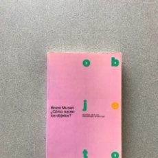 Libros de segunda mano: BRUNO MUNARI ¿CÓMO NACEN LOS OBJETOS? APUNTES PARA UNA METODOLOGÍA PROYECTUAL. 1983. Lote 278400453