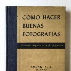Libros de segunda mano: CÓMO HACER BUENAS FOTOGRAFÍAS. MANUAL COMPLETO PARA EL AFICIONADO.. Lote 123141486
