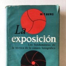 Libros de segunda mano: LA EXPOSICIÓN. LOS FUNDAMENTOS DE LA TÉCNICA DE LA CÁMARA FOTOGRÁFICA. - BERG, W. F.. Lote 123163951
