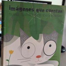 Libros de segunda mano: IMÁGENES QUE CUENTAN NUEVA ILUSTRACIÓN DE LIBROS INFANTILES - SALISBURY, MARTÍN. Lote 279594893