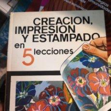 Libros de segunda mano: CREACION,IMPRESION Y ESTAMPADO EN 5 SECCIONES PAUL NYELBA. Lote 280120483