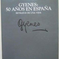 Libros de segunda mano: GYENES: 50 AÑOS EN ESPAÑA. RETRATOS DE UNA VIDA. FIRMADO Y DEDICADO POR EL FOTÓGRAFO JUAN GYENES. Lote 280673388