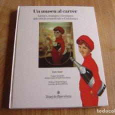 Libros de segunda mano: UN MUSEU AL CARRER. DIPUTACIÓ DE BARCELONA. 1ª EDICIÓ 1984. Lote 283060048
