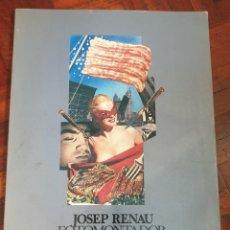 Libros de segunda mano: JOSEP RENAU FOTOMONTADOR. FCE. JOAN FONCUBERTA.. Lote 287961043