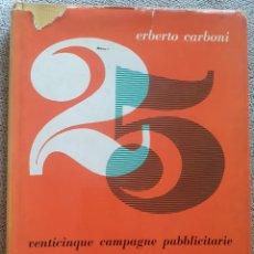 Libros de segunda mano: ERBERTO CARBONI. VEINTICINQUE CAMPAGNE PUBLICITAIRE. 1961.. Lote 288155678