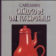 Libros de segunda mano: CATÁLOGO DE OBJETOS IMPOSIBLES. CARELMAN. AURA COMUNICACIÓN. BARCELONA, 1992.. Lote 288163418