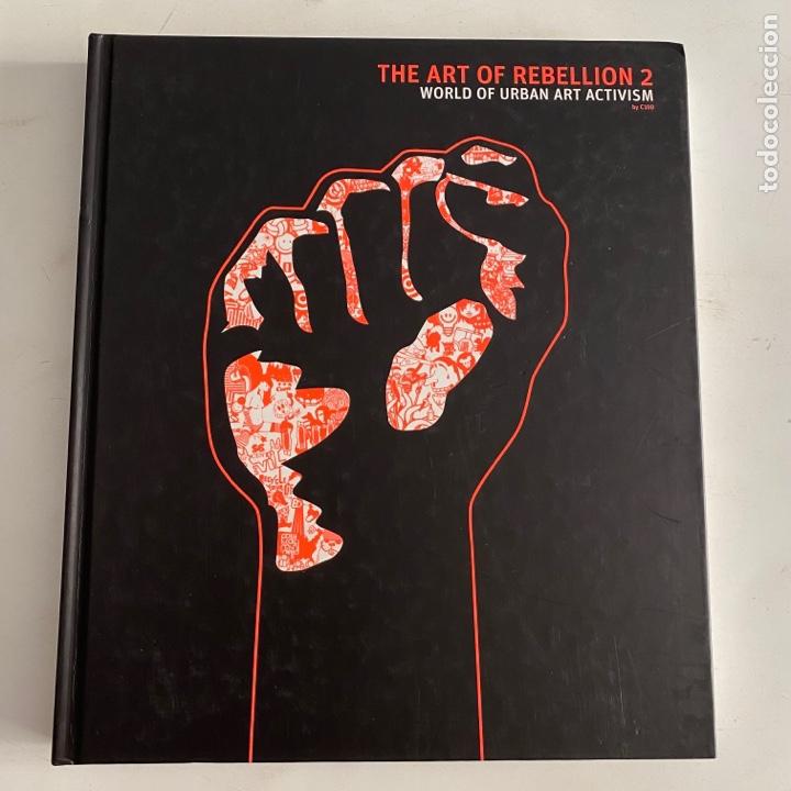 LIBRO THE ART OF REBELLION 2 - WORLD OF URBAN ART ACTIVISM (Libros de Segunda Mano - Bellas artes, ocio y coleccionismo - Diseño y Fotografía)