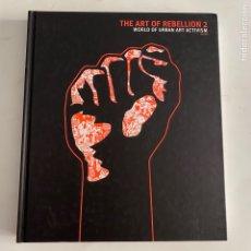 Libros de segunda mano: LIBRO THE ART OF REBELLION 2 - WORLD OF URBAN ART ACTIVISM. Lote 288187728