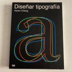 Libros de segunda mano: LIBRO DISEÑAR TIPOGRAFÍA DE KAREN CHENG EDICIÓN ESPAÑOLA GG. Lote 288188973