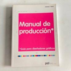 Libros de segunda mano: LIBRO MANUAL DE PRODUCCIÓN GUÍA PARA DISEÑADORES GRÁFICOS PAD. Lote 288190023