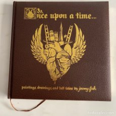 Libros de segunda mano: LIBRO ONCE UPON A TIME PAINTINGS DRAWINGS AND TALL TALES BY JEREMY FISH. Lote 288191038