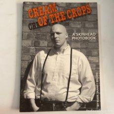 Libros de segunda mano: LIBRO CREAM OF THE CROPS - A SKINHEAD PHOTOBOOK. Lote 288194653