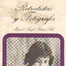 Libros de segunda mano: RETRATISTAS Y FOTOGRAFOS. YAÑEZ POLO, MIGUEL ANGEL. ANS-085. Lote 288991218