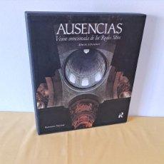 Libros de segunda mano: ALBERTO SCHOMMER - AUSENCIAS, VISION EMOCIONADA DE LOS REALES SITIOS - PATRIMONIO NACIONAL 1990. Lote 289029338