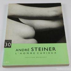 Libros de segunda mano: ANDRÉ STEINER - L'HOMME CURIEUX. CH. BOUQUERET, 21,5X27,5CM.. Lote 289196648