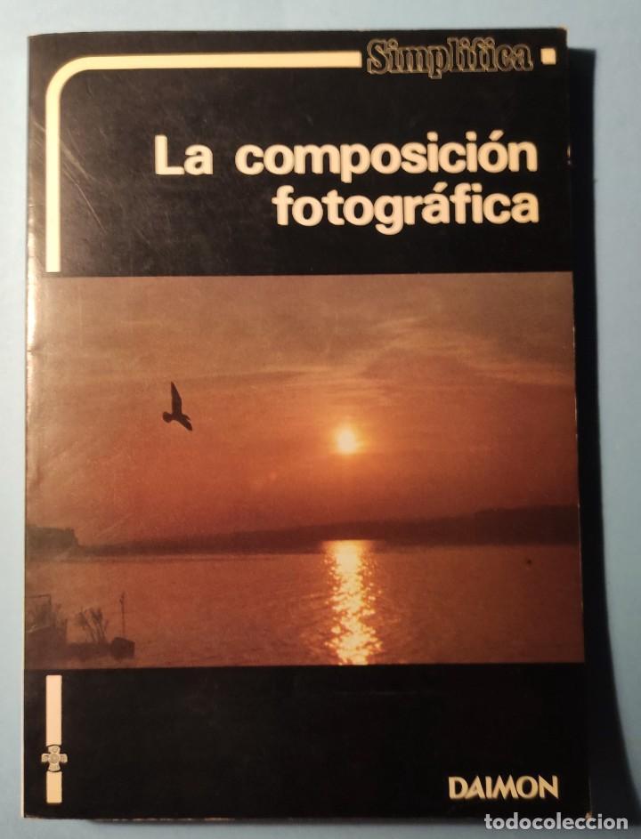 LA COMPOSICIÓN FOTOGRÁFICA. PAUL JONAS.AÑO - ED. DAIMON 1981-FOTOGRAFÍA. (Libros de Segunda Mano - Bellas artes, ocio y coleccionismo - Diseño y Fotografía)