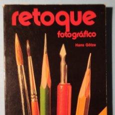 Libros de segunda mano: RETOQUE FOTOGRAFICO - HANS GÖTZE . ED. DAIMON 1981-FOTOGRAFÍA.. Lote 290109418