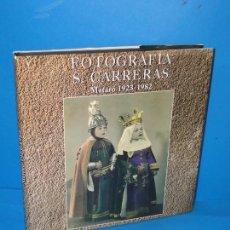 Libros de segunda mano: FOTOGRAFIA .S. CARRERAS. MATARÓ 1923-1982.- GUANYABENS I CALVET, NICOLAU.. Lote 294030103