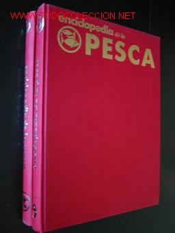 ENCICLOPEDIA DE LA PESCA - ARTE Y TÉCNICA DEL BUEN PESCADOR, POR HUERTA Y RAMIREZ Y P. ARTE, 2 TOMOS (Libros de Segunda Mano - Enciclopedias)
