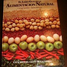 Enciclopedias de segunda mano: EL LIBRO GUIA DE LA ALIMENTACIÓN NATURAL - ENCICLOPEDIA SALVAT DE LA FAMILIA 1981. Lote 27592566