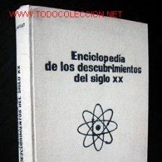 Enciclopedias de segunda mano: ENCICLOPEDIA DE LOS DESCOBRIMIENTOS DEL SIGLO XX. DIRIGIDA POR LOUIS LEPRINCE - RINGUET. Lote 25472043