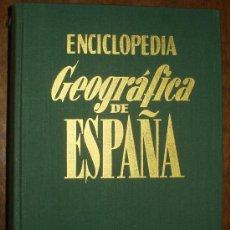 Enciclopedias de segunda mano: MARIA DE BOLOS Y CAPDEVILLA-ENCICLOPEDIA GEOGRAFICA DE ESPAÑA ED. 1958. Lote 14761744