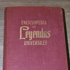 Enciclopedias de segunda mano: ENCICLOPEDIA DE LEYENDAS UNIVERSALES - 1958 - ED. GASSÓ. Lote 27523828