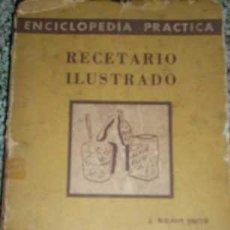 Enciclopedias de segunda mano: RECETARIO ILUSTRADO, POR J. WILSON SMITH - EDITORIAL H.A.S.A. - ARGENTINA - 1947 - MUY RARO!!!. Lote 26207519