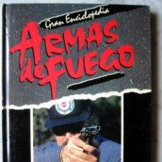 Enciclopedias de segunda mano: GRAN ENCICLOPEDIA ARMAS DE FUEGO, NUEVA LENTE. TOMO II. Lote 21559194