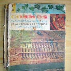 Enciclopedias de segunda mano: COSMOS ENCICLOPEDIA ILUSTRADA DE LA CIENCIA Y LA TÉCNICA 1967 . Lote 27467753