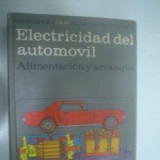 Enciclopedias de segunda mano: VV. AA.: ELECTRICIDAD DEL AUTOMÓVIL. ALIMENTACIÓN Y ARRANQUE. Lote 26781701