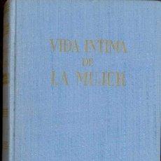 Enciclopedias de segunda mano: ENCICLOPEDIAS DE GASSO, VIDA INTIMA DE LA MUJER POR Mª DEL PILAR BUENO 1ª EDICION 1961. Lote 28591172