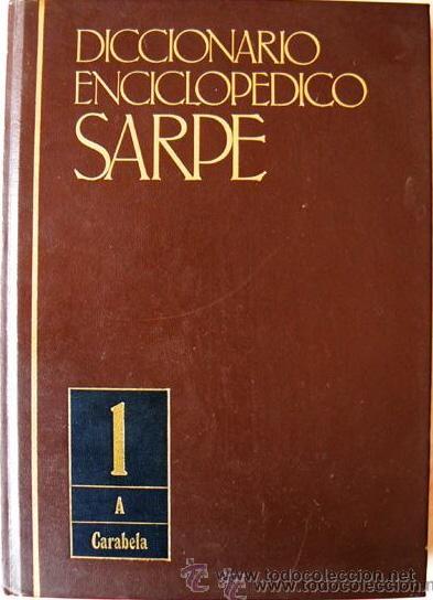 DICCIONARIO ENCICLOPEDICO SARPE - TOMO 1 - A - CARABELA - AÑO 1988 (Libros de Segunda Mano - Enciclopedias)