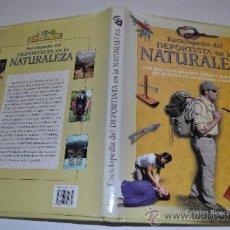 Enciclopedias de segunda mano: ENCLOPEDIA DEL DEPORTISTA EN LA NATURALEZA CRISTIAN BIOSCA AB13725. Lote 31725310