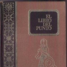 Enciclopedias de segunda mano: LIBRO DEL PUNTO ( ENCICLOPEDIA ) ANGELES NADAL 1971. Lote 32430299
