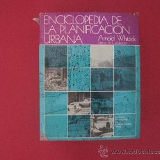 Enciclopedias de segunda mano: ENCICLOPEDIA DE LA PLANIFICACIÓN URBANA. ARNOLD WHITTICK 1975. Lote 32623567