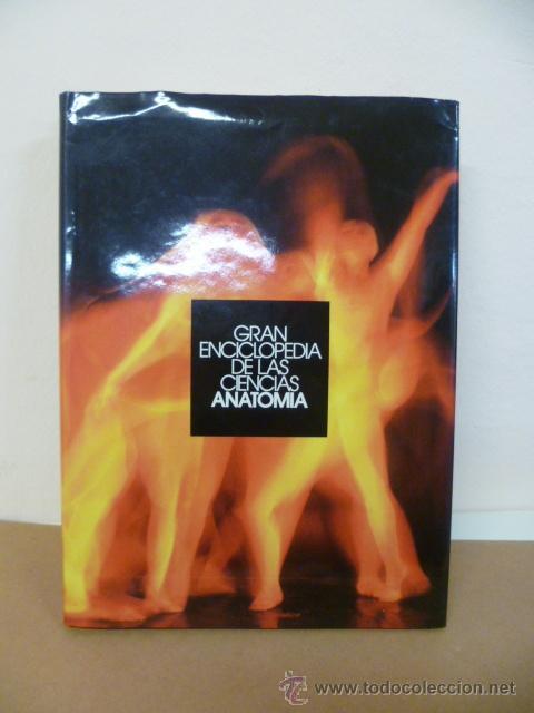 GRAN ENCICLOPEDIA DE LAS CIENCIAS - ANATOMIA (Libros de Segunda Mano - Enciclopedias)