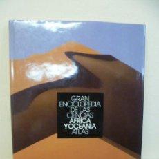 Enciclopedias de segunda mano: GRAN ENCICLOPEDIA DE LAS CIENCIAS - AFRICA Y OCEANIA ATLAS. Lote 34909827