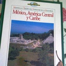 Enciclopedias de segunda mano: MÉXICO, AMÉRICA CENTRAL Y CARIBE. MARAVILLAS Y TESOROS DEL PATRIMONIO DE LA HUMANIDAD TIEMPO EST14B2. Lote 37840018