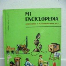 Enciclopedias de segunda mano: MI ENCICLOPEDIA - INVENCIONES Y DESCUBRIMIENTOS VOL I (VER FOTOS). Lote 39023154