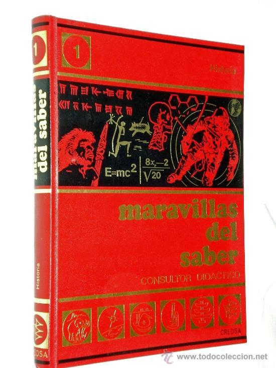 ENCICLOPEDIA MARAVILLAS DEL SABER / TOMO 1 HISTORIA - CREDSA 1976 (Libros de Segunda Mano - Enciclopedias)