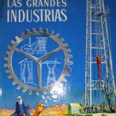 Enciclopedias de segunda mano: LAS GRANDES INDUSTRIAS. Lote 39476254