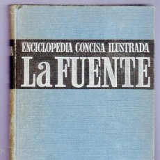 Enciclopedias de segunda mano: LA FUENTE. DICCIONARIO ENCICLOPEDICO. EDITORIAL RAMON SOPENA, S.A.BARCELONA. 1963.. Lote 39751585